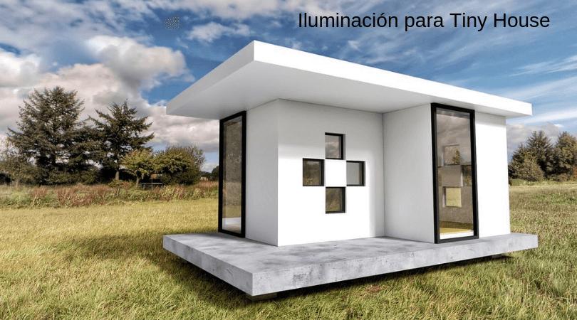 Iluminacion para casas Tiny House